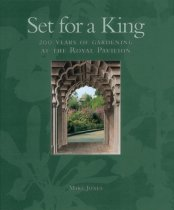 Set for a King: 200 Years of Gardening at the Royal Pavilion