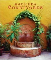 Hacienda Courtyards (Mexican Design Books)