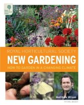 RHS New Gardening: How to Garden in a Changing Climate