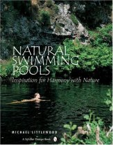 Natural Swimming Pools: Inspiration For Harmony With Nature (Schiffer Design Book)