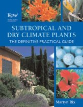 Subtropical and Dry Climate Plants: The Definitive Practical Guide